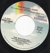 The Mavericks - This Broken Heart / Excuse Me (I Think I've Got A Heartache)