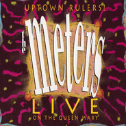 The Meters - Uptown Rulers! (Live On The Queen Mary)
