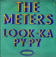 The Meters - Look-Ka Py Py / This Is My Last Affair