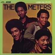 The Meters - Look-Ka Py Py