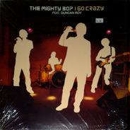 The Mighty Bop - I Go Crazy
