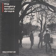 The Mighty Lemon Drops - World Without End