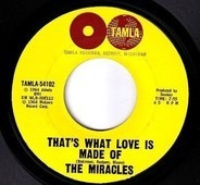 The Miracles - That's What Love Is Made Of / Would I Love You