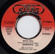 The Moments - With You / Next Time That I See You