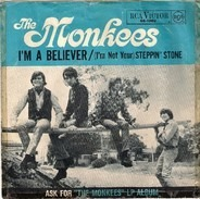 The Monkees - I'm A Believer / (I'm Not Your) Steppin' Stone