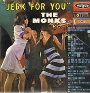 The Monks - Jerk For You