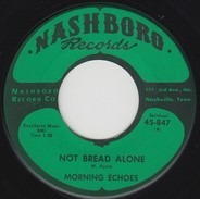 The Morning Echoes - Not Bread Alone