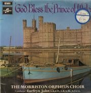 The Morriston Orpheus Choir - God Bless the Prince of Wales