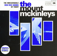 The Mount McKinleys - The Indescribable High Rise Sounds Of Today