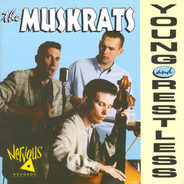 The Muskrats - Young and Restless