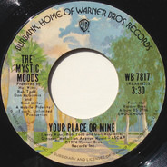 The Mystic Moods Orchestra - Your Place Or Mine / Any Way You Want It