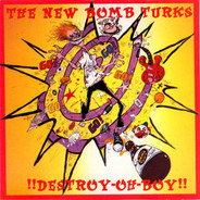 The New Bomb Turks - !!Destroy-Oh Boy!!