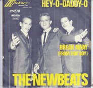 The Newbeats - Hey-O-Daddy-O / Break Away (From That Boy)