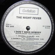 The Night Fever - I Don't Need Nobody