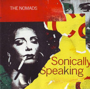 The Nomads - Sonically Speaking