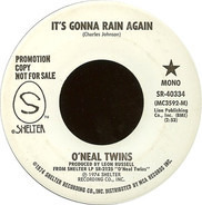 The O'Neal Twins - It's Gonna Rain Again