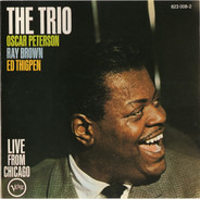 The Oscar Peterson Trio - The Trio : Live From Chicago