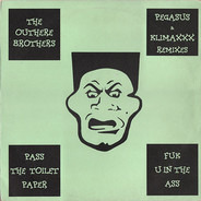 The Outhere Brothers - Pass The Toilet Paper / Fuk U In The Ass (The Remixes)