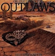 the Outlaws - Greatest Hits Of The Outlaws, High Tides Forever
