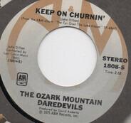 The Ozark Mountain Daredevils - Keep On Churnin'