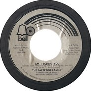 The Partridge Family Starring Shirley Jones & Featuring David Cassidy - Am I Losing You / If You Never Go