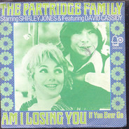 The Partridge Family - Am I Losing You / If You Ever Go