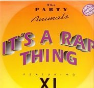 The Party Animals Featuring XL - It's A Rap Thing