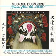 The Peking Opera Troupe Of Dalian - La Forêt En Feu, La Princesse Cent-Fleurs