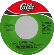The Persuaders - I Need Love / Sure Shot A/K/A/ Gamblin' On A Sure Shot