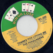 The Persuaders - If This Is What You Call Love (I Don't Want No Part Of It) / Thanks For Loving Me
