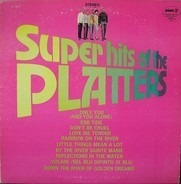 The Platters - Super Hits Of The Platters
