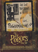 The Pogues - Just Look Them Straight In The Eye And Say... Poguemahone!! - The Pogues Box Set