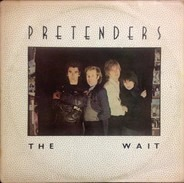The Pretenders - The Wait