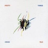 The Pretty Things - Cross Talk