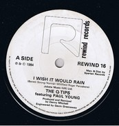 The Q Tips Featuring Paul Young - I Wish It Would Rain