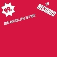 The Records - Rock And Roll Love Letter