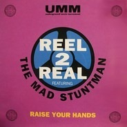 The Reel 2 Real Featuring Mad Stuntman - Raise Your Hands