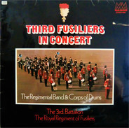 The Regimental Band And Corps Of Drums Of The 3rd Battalion - Third Fusiliers In Concert