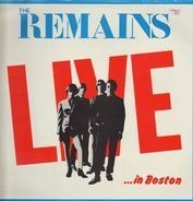 The Remains - Live in Boston
