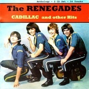 The Renegades - Cadillac And Other Hits (Anthology)