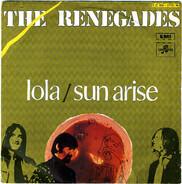 The Renegades - Lola / Sun Arise