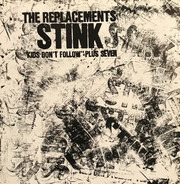 "The Replacements - Stink (""Kids Don't Follow"" Plus Seven)"