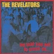 The REVELATORS - We Told You Not to Cross Us