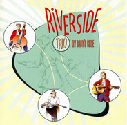 The Riverside Trio - My Baby´s Gone