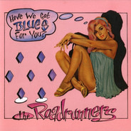 The Roadrunners - Have We Got Blues For You
