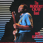The Robert Cray Band - Who's Been Talkin'