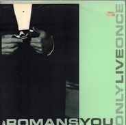 Romans - You Only Live Once