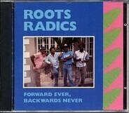 The Roots Radics - Forward Ever, Backwards Never