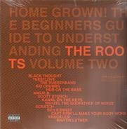 The Roots - Home Grown! The Beginner's Guide To Understanding The Roots, Volume Two