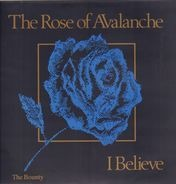The Rose Of Avalanche - I Believe